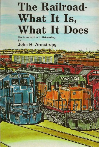 Railroad What It Is What It Does : The Introduction to Railroading 4th 1998 (Reprint) edition cover