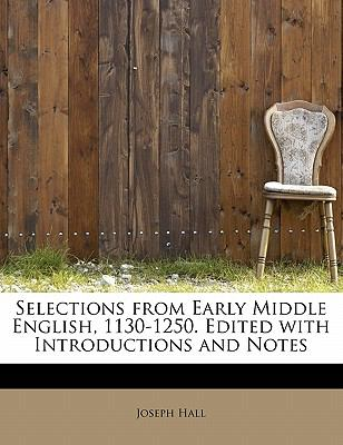 Selections from Early Middle English, 1130-1250 Edited with Introductions and Notes  N/A 9781113891044 Front Cover