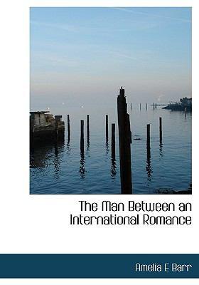 Man Between an International Romance N/A 9781115318044 Front Cover