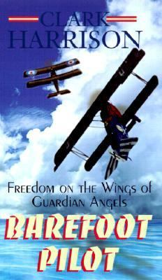 Barefoot Pilot Freedom on the Wings of Guardian Angels N/A 9781401022044 Front Cover