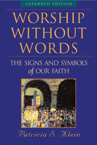 Worship Without Words The Signs and Symbols of Our Faith  2007 (Expanded) 9781557255044 Front Cover