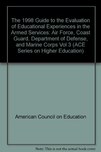 1998 Guide to the Evaluation of Educational Experiences in the Armed Forces Air Force, Coast Guard, Department of Defense, Marine Corps N/A 9781573561044 Front Cover