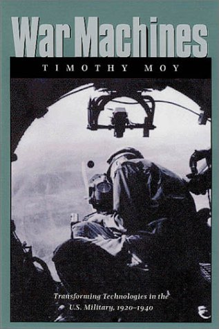 War Machines Transforming Technologies in the U. S. Military, 1920-1940  2001 edition cover