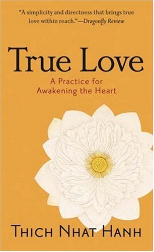 True Love A Practice for Awakening the Heart  2006 edition cover