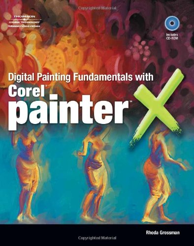 Digital Painting Fundamentals with Corel Painter X   2008 edition cover