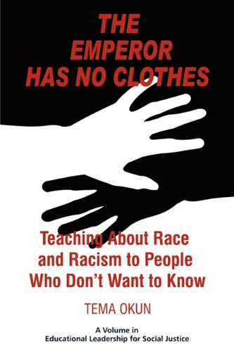 Emperor Has No Clothes Teaching about Race and Racism to People Who Don't Want to Know  2010 edition cover