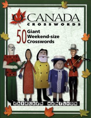 O Canada Crosswords Book 2: 50 Giant Weekend-Size Crosswords N/A edition cover