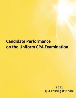 Candidate Performance on the Uniform CPA Examination 2011 Q-3 2011 Window Q-3  2011 9781937642044 Front Cover