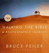 Walking the Bible A Photographic Journey  2005 9780060799045 Front Cover