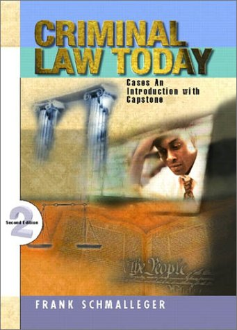 Criminal Law Today An Introduction with Capstone Cases 2nd 2002 (Revised) edition cover