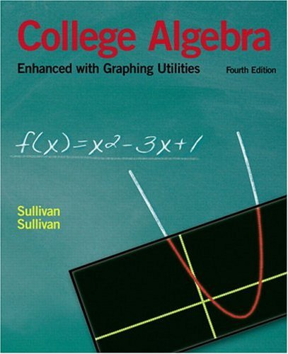 College Algebra Enhanced with Graphing Utilities  4th 2006 edition cover
