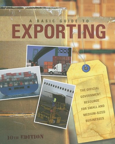 Basic Guide to Exporting The Official Government Resource for Small and Medium-Sized Businesses 10th 2008 edition cover