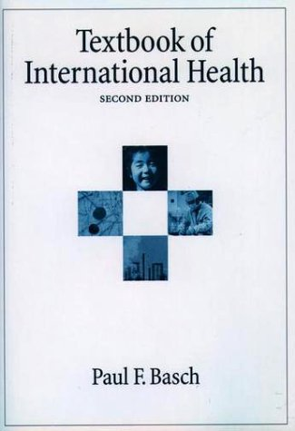 Textbook of International Health  2nd 1999 (Revised) 9780195132045 Front Cover