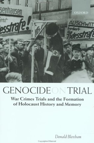 Genocide on Trial War Crimes Trials and the Formation of Holocaust History and Memory  2003 9780199259045 Front Cover