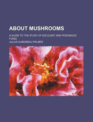 About Mushrooms  N/A edition cover