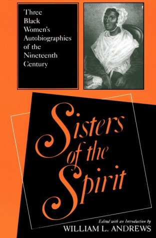 Sisters of the Spirit Three Black Women's Autobiographies of the Nineteenth Century N/A edition cover