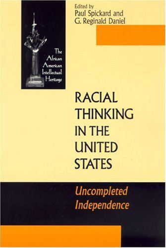 Racial Thinking in the United States Uncompleted Independence  2004 edition cover