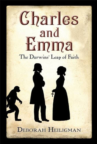 Charles and Emma The Darwins' Leap of Faith N/A edition cover