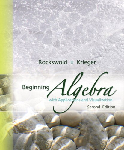 Beginning Algebra with Applications and Visualization  2nd 2009 9780321500045 Front Cover