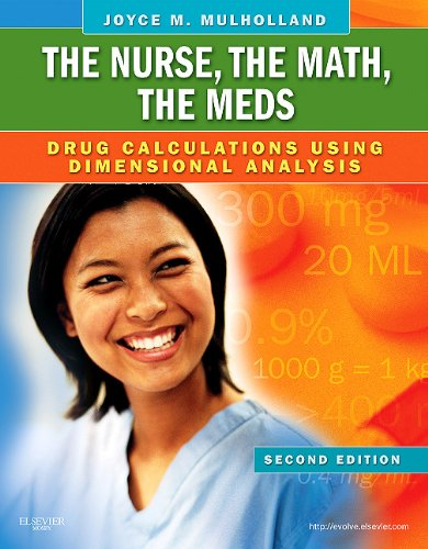 Nurse, the Math, the Meds Drug Calculations Using Dimensional Analysis 2nd 2010 edition cover