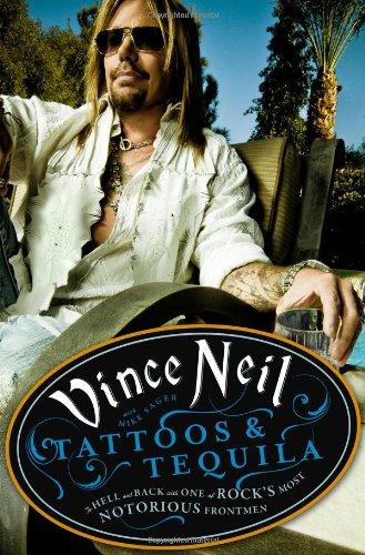 Tattoos and Tequila To Hell and Back with One of Rock's Most Notorious Frontmen N/A edition cover