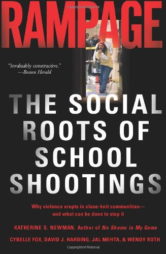 Rampage The Social Roots of School Shootings  2005 edition cover