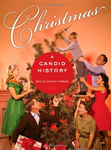 Christmas A Candid History  2007 9780520251045 Front Cover