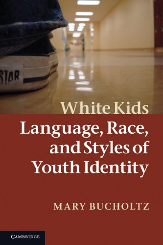White Kids Language, Race, and Styles of Youth Identity  2010 edition cover
