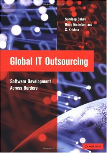 Global IT Outsourcing Software Development Across Borders  2003 9780521816045 Front Cover
