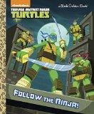 Follow the Ninja! (Teenage Mutant Ninja Turtles)  N/A 9780553512045 Front Cover