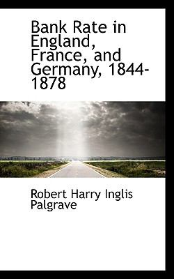 Bank Rate in England, France, and Germany, 1844-1878 N/A edition cover