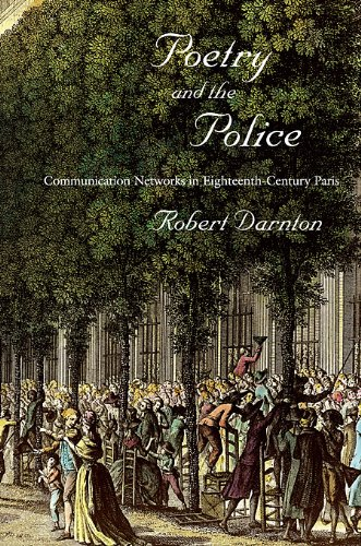 Poetry and the Police Communication Networks in Eighteenth-Century Paris  2010 edition cover