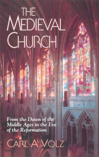 Medieval Church From the Dawn of the Middle Ages to the Eve of the Reformation N/A edition cover