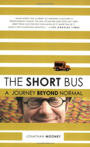 Short Bus A Journey Beyond Normal  2008 edition cover