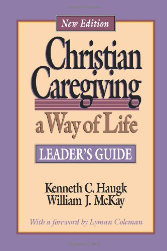Christian Caregiving A Way of Life Leader's Edition  edition cover