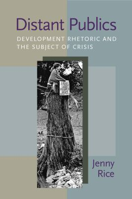 Distant Publics Development Rhetoric and the Subject of Crisis  2012 edition cover