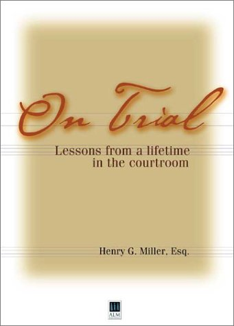 On Trial Lessons from a Lifetime in the Courtroom  2001 9780970597045 Front Cover