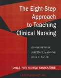 The Eight-Step Approach to Teaching Clinical Nursing: Tools for Nurse Educators  2011 edition cover
