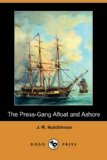Press-Gang Afloat and Ashore  N/A 9781406567045 Front Cover
