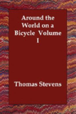 Around the World on A Bicycle Volume I N/A 9781406822045 Front Cover