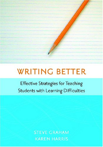 Writing Better Effective Strategies for Teaching Students with Learning Difficulties  2006 edition cover
