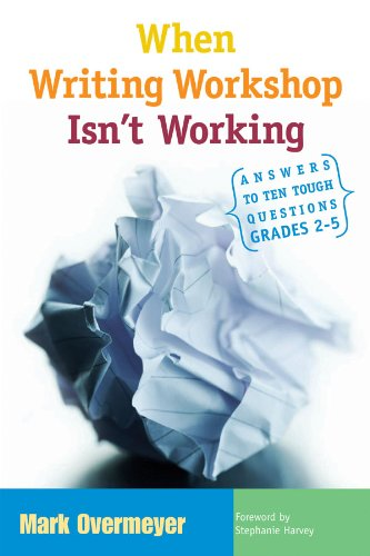 When Writing Workshop Isn't Working Answers to Ten Tough Questions, Grades 2-5  2005 edition cover