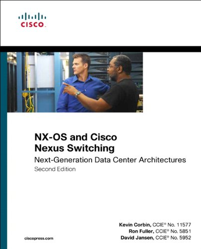 NX-OS and Cisco Nexus Switching Next-Generation Data Center Architectures 2nd 2013 (Revised) edition cover