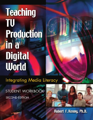 Teaching TV Production in a Digital World Integrating Media Literacy 2nd 2004 edition cover