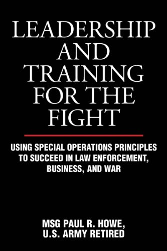 Leadership and Training for the Fight Using Special Operations Principles to Succeed in Law Enforcement, Business, and War  2011 edition cover