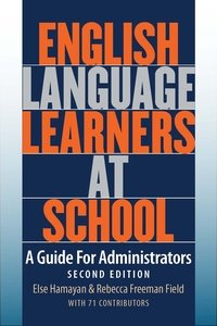 English Language Learners at School A Guide for Administrators 2nd 2012 edition cover