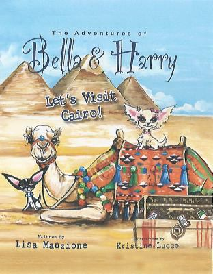 Let's Visit Cairo! Adventures of Bella and Harry  2012 9781937616045 Front Cover