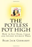 Potless Pot High How to Get High, Clear and Spunky Without Weed N/A 9781938651045 Front Cover