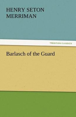 Barlasch of the Guard N/A 9783842433045 Front Cover