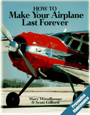 How to Make Your Airplane Last Forever N/A 9780070717046 Front Cover
